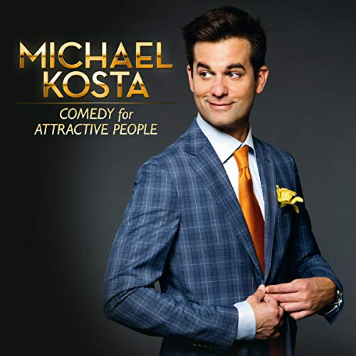 Michael Kosta: Comedy for Attractive People audiobook cover art