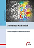 Detlev Jan Friedewald, Lena Kötter, Frauke Link, Jörn Schnieder: Stolperstein Mathematik