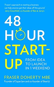 48-Hour Start-up: From idea to launch in 1 weekend by [Fraser Doherty MBE]
