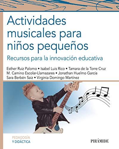 Actividades musicales para niños pequeños: Recursos para la innovación educativa (Psicología)