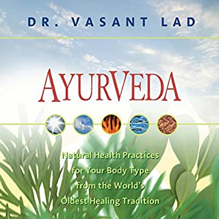 Ayurveda     Natural Health Practices for Your Body Type From the World's Oldest Healing Tradition              By:                                                                                                                                 Vasant Lad                               Narrated by:                                                                                                                                 Vasant Lad                      Length: 5 hrs and 33 mins     97 ratings     Overall 4.4