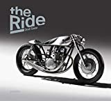 The Ride 2nd Gear: New Custom Motorcyclesand Their Builders. Gentlemen Edition - gestalten