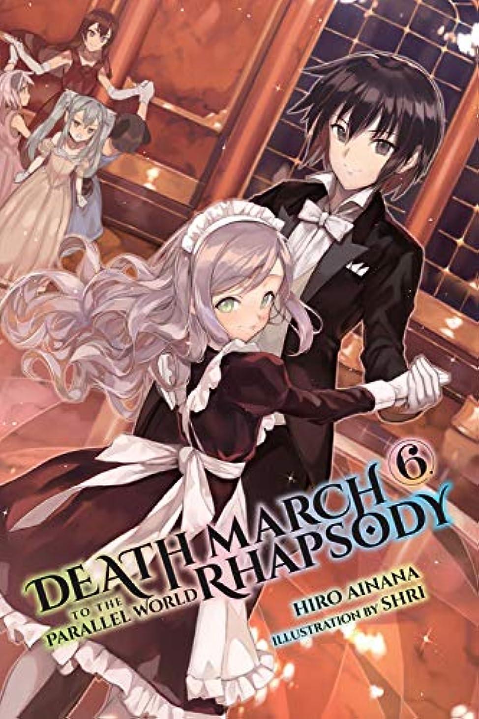 メトロポリタン遅いとDeath March to the Parallel World Rhapsody, Vol. 6 (light novel) (Death March to the Parallel World Rhapsody (light novel))