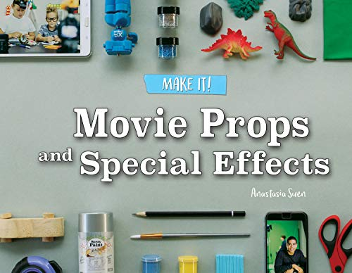 Movie Props and Special Effects (Make It!)