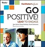 Go Positive! Lead to Engage Facilitator's Guide Set by Sam Glenn (2012-10-30)