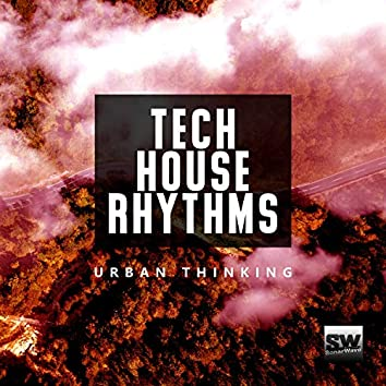 Tech House Rhythms (Urban Thinking)