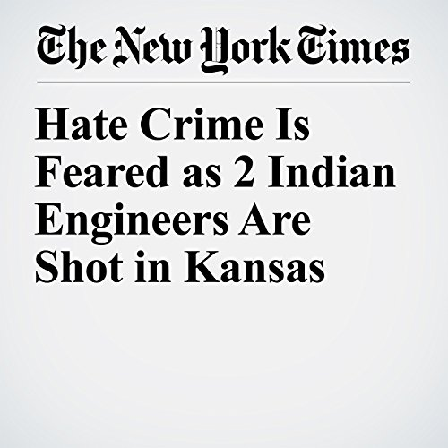 Hate Crime Is Feared as 2 Indian Engineers Are Shot in Kansas copertina