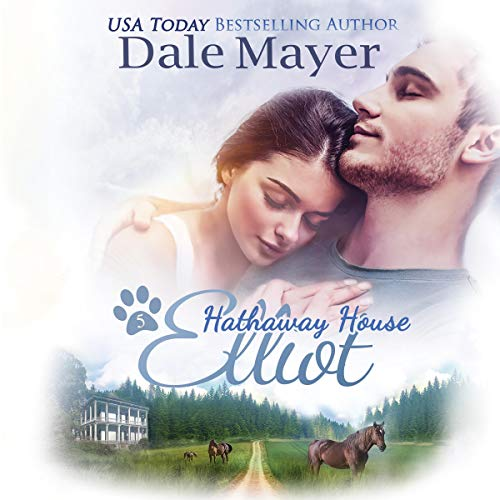 Elliot (A Hathaway House Heartwarming Romance) Audiobook By Dale Mayer cover art