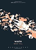 Waste (Object Lessons) by Brian Thill(2015-09-24)