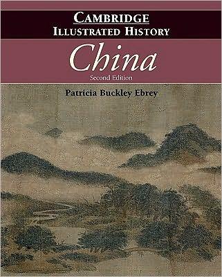 Patricia Buckley Ebrey'sThe Cambridge Illustrated History of China (Cambridge Illustrated Histories) [Hardcover](2010)