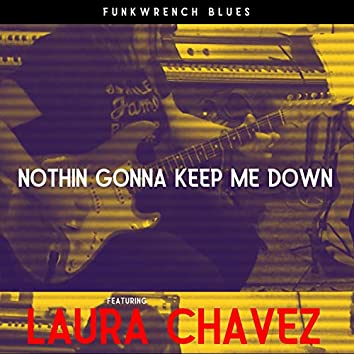 Nothin' Gonna Keep Me Down (feat. Laura Chavez)