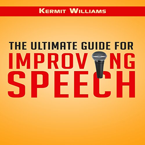 The Ultimate Guide for Improving Speech audiobook cover art