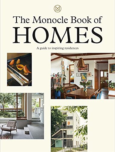 The Monocle Book of the Home: a guide to inspiring residences