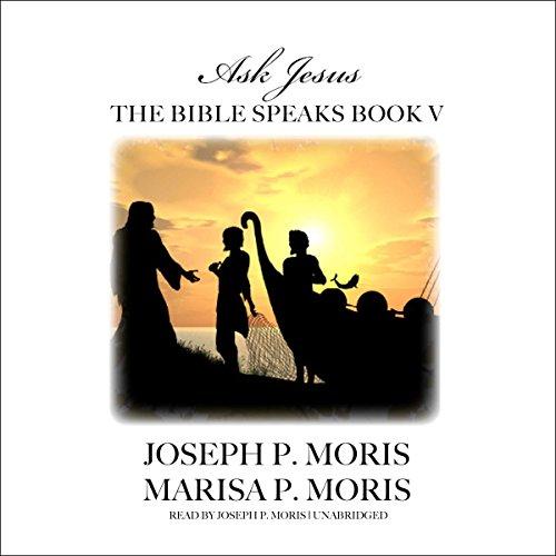 The Bible Speaks: Ask Jesus audiobook cover art