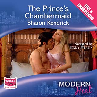The Prince's Chambermaid                   By:                                                                                                                                 Sharon Kendrick                               Narrated by:                                                                                                                                 Jenny Sterlin                      Length: 5 hrs and 35 mins     11 ratings     Overall 3.6