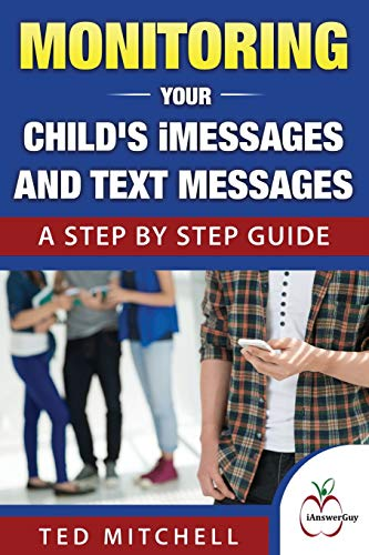Monitoring Your Child's iMessages and Text Messages: A Step by Step Guide