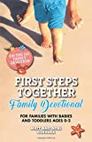 On the Go Family Devotions: First Steps Together Family Devotional For Families with Babies and Toddlers Ages 0-2