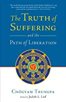 The Truth of Suffering and the Path of Liberation by Chogyam Trungpa(2010-06-08)