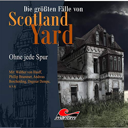 Ohne jede Spur     Die größten Fälle von Scotland Yard 19              By:                                                                                                                                 Andreas Masuth                               Narrated by:                                                                                                                                 Walter von Hauff,                                                                                        Philipp Brammer,                                                                                        Andreas Borcherding,                   and others                 Length: 52 mins     1 rating     Overall 5.0