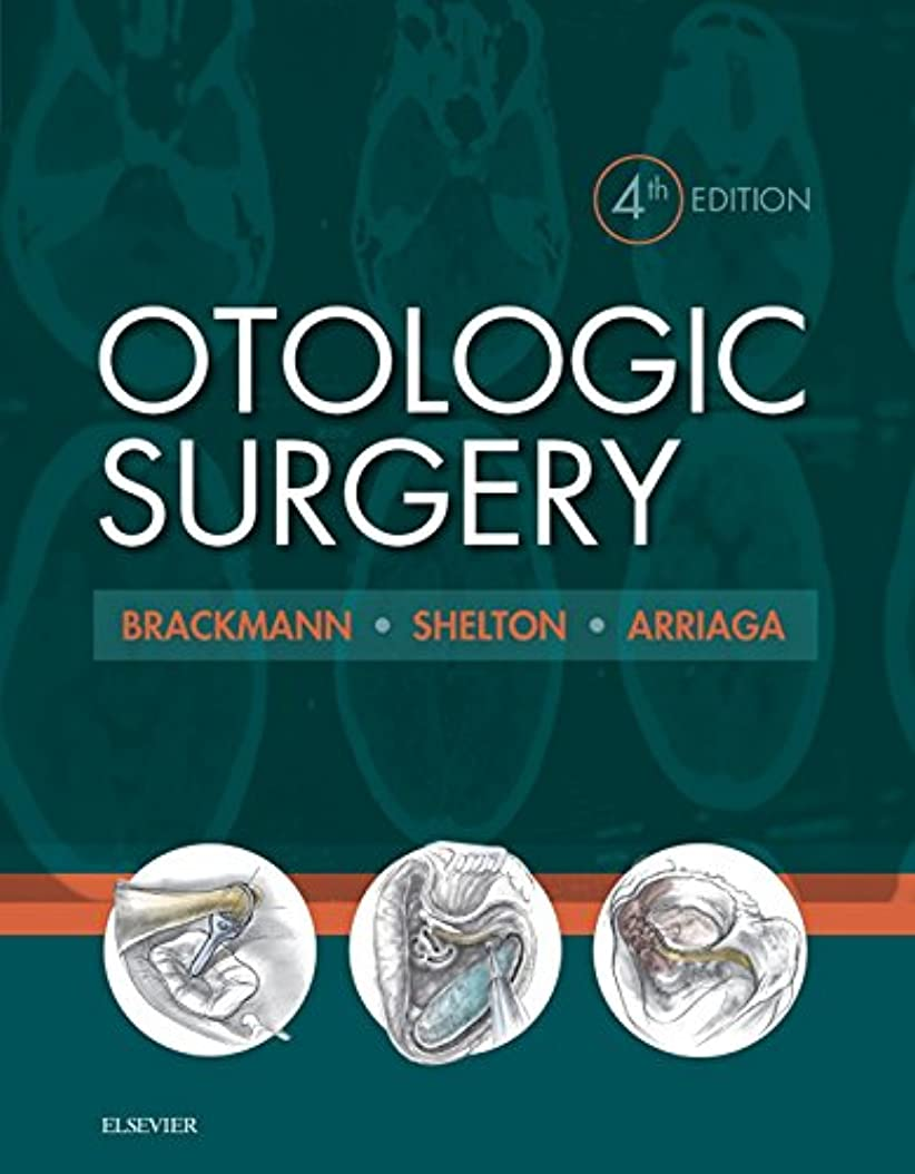 再開認める皮肉Otologic Surgery E-Book (English Edition)
