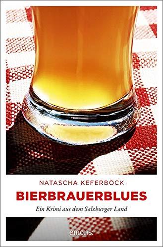 Bierbrauerblues: Ein Krimi aus dem Salzburger Land