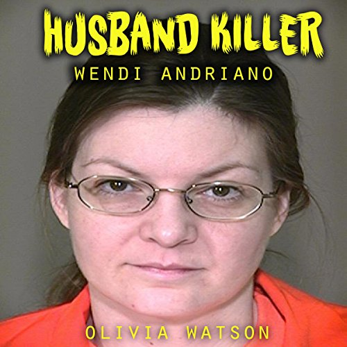 Husband Killer : The True Story of Wendi Andriano audiobook cover art