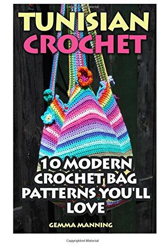 Tunisian Crochet: 10 Modern Crochet Bag Patterns You'll Love