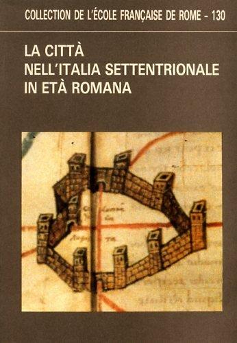 La citta nell'Italia settentrionale in eta romana