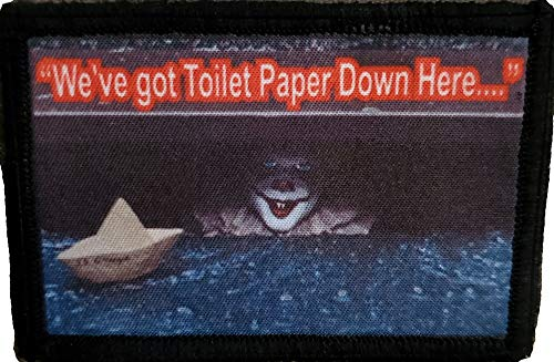 CoronaVirus Pennywise It We Have Toilet Paper Down here Morale Patch. 2x3' Hook Patch. Redhaededtshirts Made in The USA