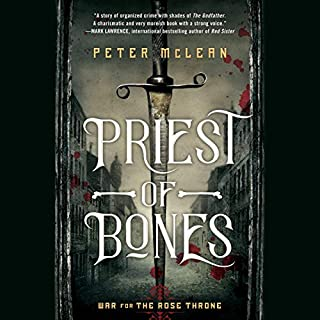 Priest of Bones     War for the Rose Throne, Book 1              Written by:                                                                                                                                 Peter McLean                               Narrated by:                                                                                                                                 John Lee                      Length: 10 hrs and 28 mins     4 ratings     Overall 5.0