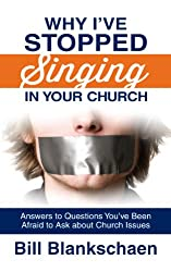 Why I've Stopped Singing in Your Church | Bill Blankschaen
