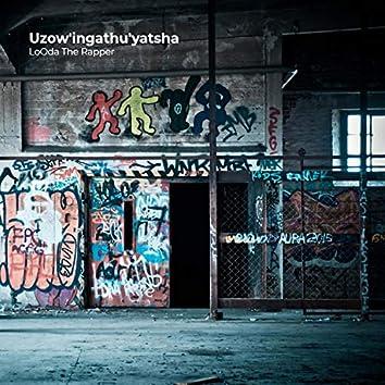 Uzow'ingathu'yatsha