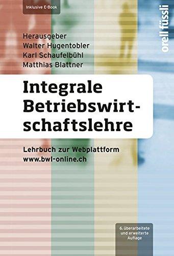 Integrale Betriebswirtschaftslehre inkl. E-Book: Lehrbuch zur Webplattform www.bwl-online.ch
