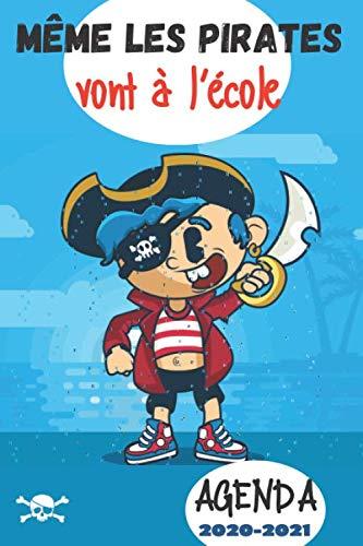 Même les pirates vont à l\'école: Agenda Scolaire 2020-2021 | couverture Pirate| 140 pages | collège lycée étudiant
