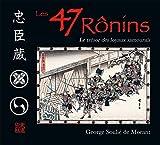 Les 47 Ronins - Le trésor des loyaux samouraïs