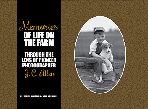 Memories of Life on the Farm: Through the Lens of Pioneer Photographer J. C. Allen (Founders Series)