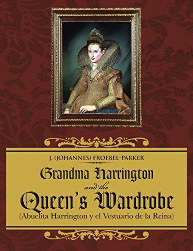 Grandma Harrington and the Queen's Wardrobe: (Abuelita Harrington Y El Vestuario De La Reina) (English Edition)
