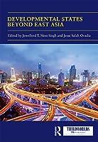 Developmental States beyond East Asia (Thirdworlds)