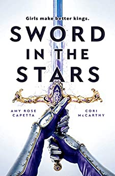 Sword in the Stars by [Cori McCarthy, Amy Rose Capetta]