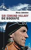 Sir Edmund Hillary: Die Biografie - Alexa Johnston