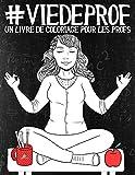 Vie de prof - Un livre de coloriage pour les profs