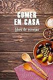 Comer en casa: Libro de recetas (Cocina)