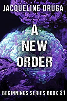 A New Order: Beginnings Series Book 31 by [Jacqueline Druga]