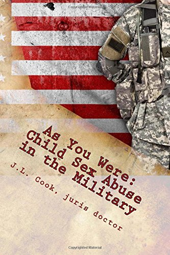 As You Were: Child Sex Abuse in the Military-A Survivors Story