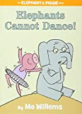 Elephants Cannot Dance (An Elephant and Piggie Book) (An Elephant and Piggie Book, 9)