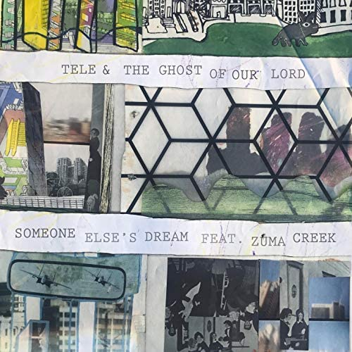 Tele & The Ghost of Our Lord feat. Zuma Creek
