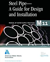 Steel Pipe A Guide to Design and Installation (M11): AWWA Manual of Practice (Awwa Manual, M11)