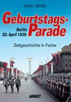 Geburtstagsparade: Berlin, 20. April 1939