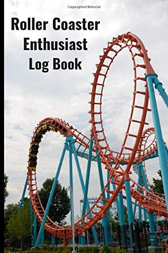 Roller Coaster Enthusiast Log Book and Journal: Rate and Record All of Your Favorite Roller Coaster Ride Experience in One Book of 120 Pages