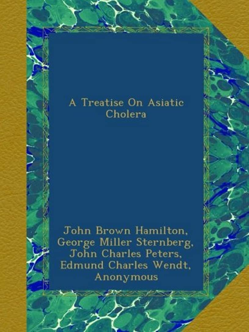 反発探すなにA Treatise On Asiatic Cholera